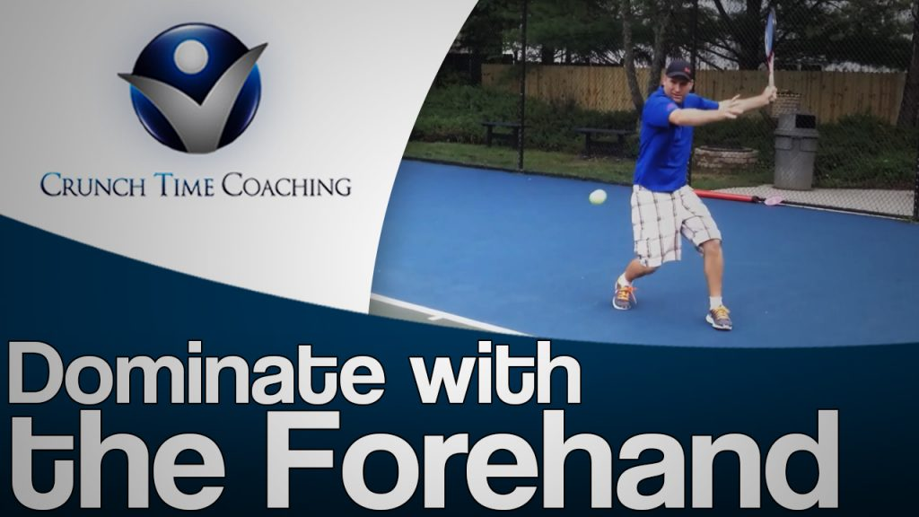 Dominate with the Forehand