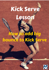 Kick Serve Lesson: How to add big bounce to Kick Serve