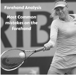 Forehand Analysis: Most Common mistakes on the forehand