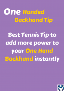 One Handed Backhand Tip: Best Tennis Tip to add more power to your One Hand Backhand instantly