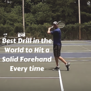 Forehand Tennis Lesson: Best Drill in the World to Hit a Solid Forehand Every time